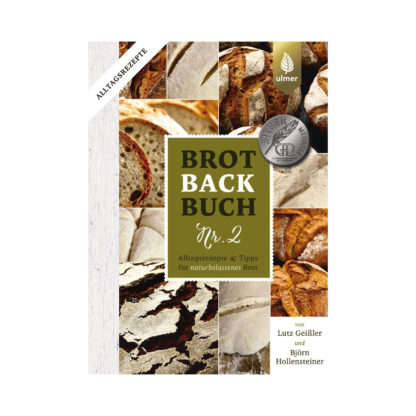 Brotbackbuch Nr. 2 von Lutz Geißler und Björn Hollensteiner