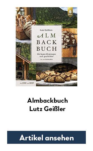 Almbackbuch - Die besten Brotrezepte & -geschichten von der Kalchkendlalm