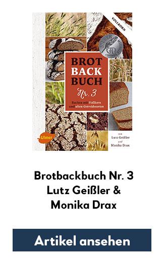Brotbackbuch Nr. 3 - Backen mit Vollkorn & alten Getreidesorten